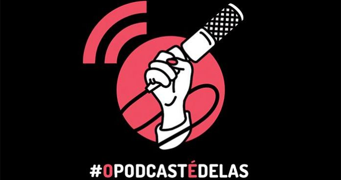 O Podcast é delas