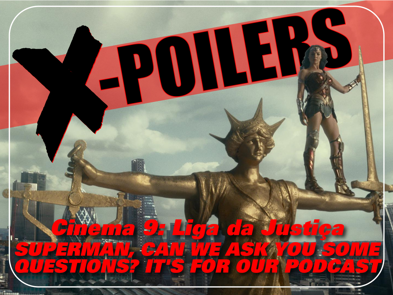 Superman, can we ask you some questions? It's for our podcast