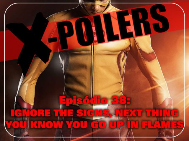 X-Poilers: Ignore the signs, next thing you know you go up in flames