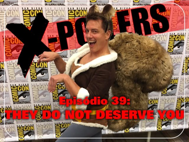 X-Poilers: They do not deserve you